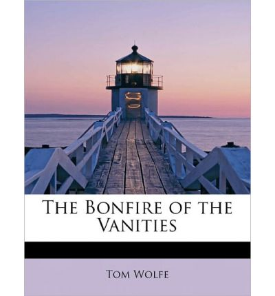 an analysis of tom wolfes book bonfire of the vanities
